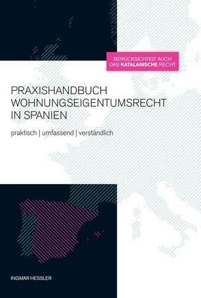 Praxishandbuch Wohnungseigentumsrecht in Spanien von Hessler,  Ingmar