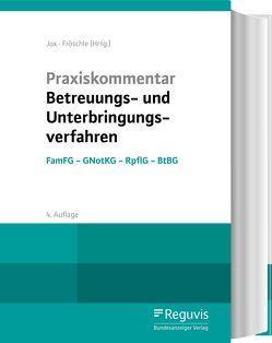 Praxiskommentar Betreuungs- und Unterbringungsverfahren von Bartels,  Clemens, Fröschle,  Tobias, Hammerschmidt,  Claudia, Jox,  Rolf