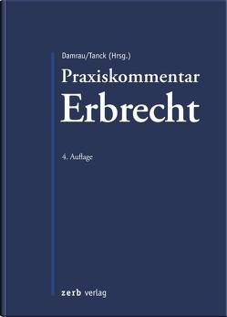 Praxiskommentar Erbrecht von Damrau,  Jürgen, Tanck,  Manuel