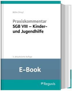 Praxiskommentar SGB VIII – Kinder- und Jugendhilfe (E-Book) von Möller,  Winfried