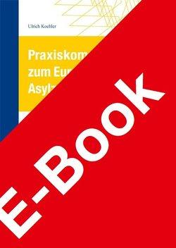 Praxiskommentar zum Europäischen Asylzuständigkeitssystem von Koehler,  Ulrich