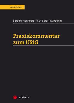 Praxiskommentar zum UStG von Berger,  Wolfgang, Menheere,  Anna, Tschiderer,  Sebastian, Wakounig,  Marian