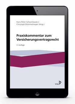 Praxiskommentar zum Versicherungsvertragsrecht von Brömmelmeyer,  Christoph, Schwintowski,  Hans-Peter
