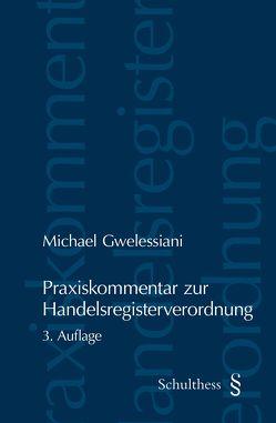 Praxiskommentar zur Handelsregisterverordnung von Gwelessiani,  Michael