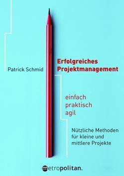 Praxiskurs Projektmanagement von Schmid,  Patrick