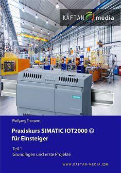Praxiskurs SIMATIC IOT2000 für Einsteiger Teil1: von Trampert,  Wolfgang