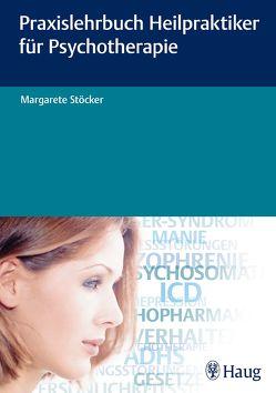 Praxislehrbuch Heilpraktiker für Psychotherapie von Stoecker,  Margarete