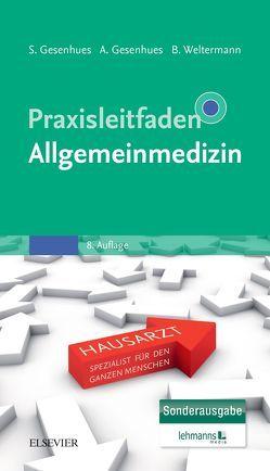Praxisleitfaden Allgemeinmedizin von Gesenhues,  Anne, Gesenhues,  Stefan, Weltermann,  Birgitta