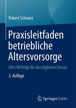 Praxisleitfaden betriebliche Altersvorsorge von Schwarz,  Robert