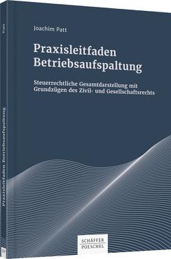 Praxisleitfaden Betriebsaufspaltung von Patt,  Joachim