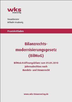 Praxisleitfaden Bilanzrechtsmodernisierungsgesetz (BilMoG) von Krudewig,  Wilhelm