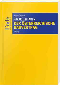 Praxisleitfaden Der österreichische Bauvertrag von Hussian,  Wolfgang, Weselik,  Nikolaus