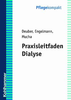 Praxisleitfaden Dialyse von Deuber,  Heinz Jürgen, Engelmann,  M., Mucha,  S.