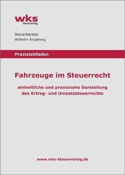 Praxisleitfaden Fahrzeuge im Steuerrecht von Krudewig,  Wilhelm