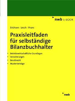 Praxisleitfaden für selbständige Bilanzbuchhalter von Erichsen,  Jörgen, Lesch,  Matthias, Pruns,  Matthias