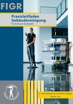 Praxisleitfaden Gebäudereinigung von Lutz,  Martin
