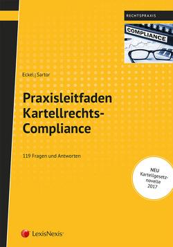 Praxisleitfaden Kartellrechts-Compliance von Eckel,  Martin, Sartor,  Roman
