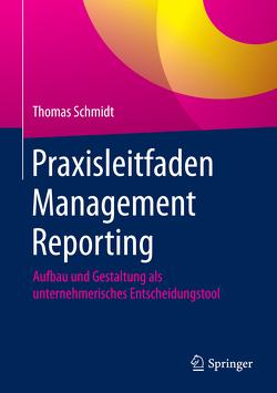 Praxisleitfaden Management Reporting von Schmidt,  Thomas