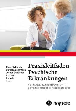 Praxisleitfaden Psychische Erkrankungen von Dietrich,  Detlef E., Gensichen,  Jochen, Goesmann,  Cornelia, Hauth,  Iris, Veit,  Iris