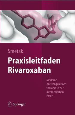 Praxisleitfaden Rivaroxaban von Smetak,  Norbert