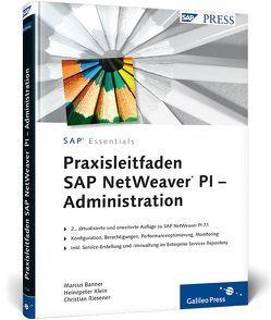 Praxisleitfaden SAP NetWeaver PI – Administration von Banner,  Marcus, Klein,  Heinzpeter, Riesener,  Christian