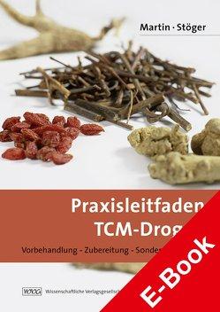 Praxisleitfaden TCM-Drogen von Martin,  Julia, Stöger,  Erich A.