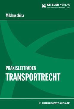 Praxisleitfaden Transportrecht von Miklauschina,  Robert