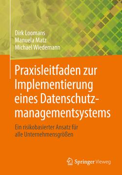 Praxisleitfaden zur Implementierung eines Datenschutzmanagementsystems von Loomans,  Dirk, Matz,  Manuela, Wiedemann,  Michael