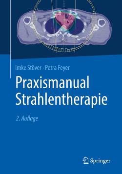 Praxismanual Strahlentherapie von Feyer,  Petra, Stöver,  Imke
