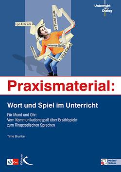 Praxismaterial: Wort und Spiel im Unterricht von Brunke,  Timo
