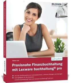 Praxisnahe Finanzbuchhaltung mit Lexware buchhaltung® pro / plus / premium: von Bildner,  Christian, Lenz,  Günter