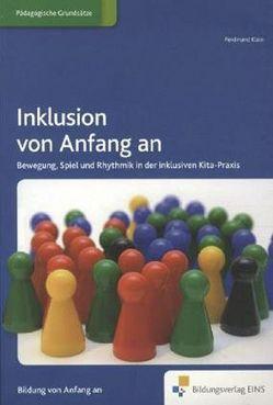 Praxisordner für die frühkindliche Bildung / Inklusion von Anfang an von Klein,  Ferdinand
