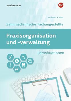 Praxisorganisation und -verwaltung / Praxisorganisation und -verwaltung für Zahnmedizinische Fachangestellte von Spies,  Marina, Verhuven,  Johannes