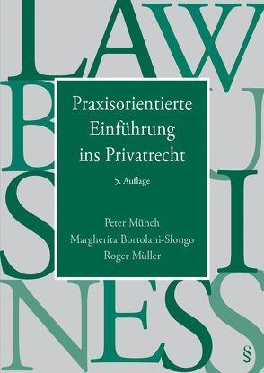 Praxisorientierte Einführung ins Privatrecht von Bortolani-Slongo,  Margherita, Müller,  Roger, Münch,  Peter