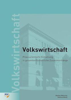 Praxisorientierte Einführung in die Volkswirtschaft von König,  Andreas, Wottreng,  Stephan