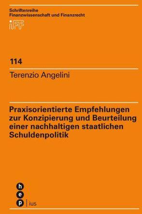 Praxisorientierte Empfehlungen zur Konzipierung und Beurteilung einer nachhaltigen staatlichen Schuldenpolitik von Angelini,  Terenzio