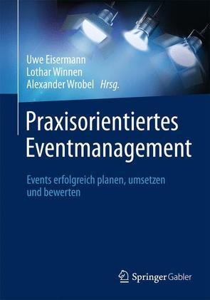 Praxisorientiertes Eventmanagement von Eisermann,  Uwe, Winnen,  Lothar, Wrobel,  Alexander