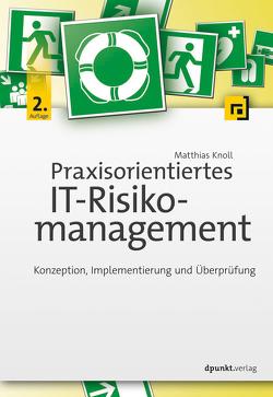 Praxisorientiertes IT-Risikomanagement von Knoll,  Matthias