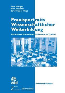 Praxisportraits Wissenschaftlicher Weiterbildung von Schettgen,  Peter, Tomaschek,  Nino, Wagner,  Bernd