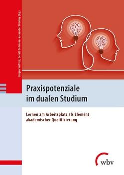 Praxispotenziale im dualen Studium von Brodsky,  Alexander, Faßhauer,  Uwe, Lachmann,  Rolf, Sailmann,  Gerald, Seifried,  Jürgen, Spöttl,  Georg