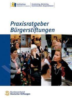 Praxisratgeber Bürgerstiftungen von Kunkat,  Cornelie, Küstermann,  Burkhard, Sachs,  Katrin, Turner,  Nikolaus