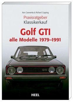 Praxisratgeber Klassikerkauf Golf GTI von Copping,  Richard, Cservenka,  Ken, Ken Cservenka, Richard Copping