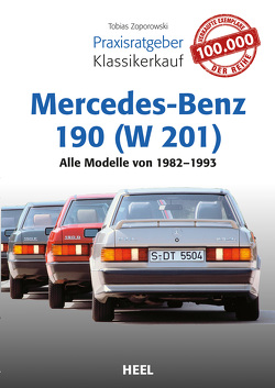 Praxisratgeber Klassikerkauf Mercedes-Benz 190 (W 201) von Zoporowski,  Tobias