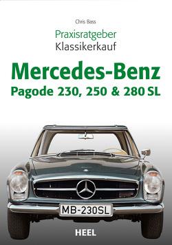 Praxisratgeber Klassikerkauf Mercedes-Benz Pagode 230, 250 & 280 SL von Bass,  Chris