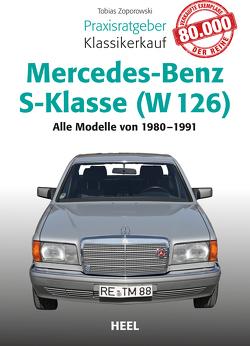 Praxisratgeber Klassikerkauf Mercedes-Benz S-Klasse (W 126) von Zoporowski,  Tobias