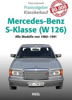 Praxisratgeber Klassikerkauf Mercedes-Benz S-Klasse ( W 126) von Zoporowski,  Tobias