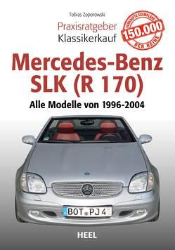 Praxisratgeber Klassikerkauf Mercedes-Benz SLK (R 170) von Zoporowski,  Tobias