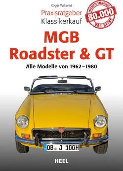 Praxisratgeber Klassikerkauf MGB Roadster & GT von Williams,  Roger