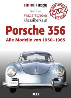 Praxisratgeber Klassikerkauf Porsche 356 von Johnson,  Brett