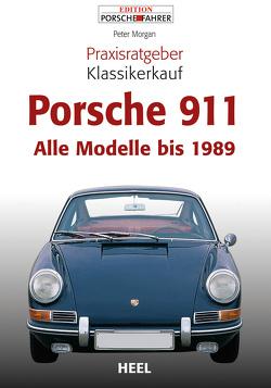 Praxisratgeber Klassikerkauf Porsche 911 von Morgan,  Peter